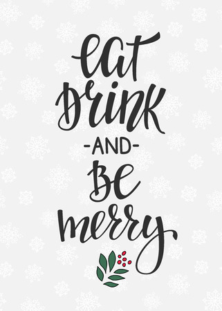Christmas New Year simple lettering. Calligraphy postcard or poster graphic design lettering element. Hand written postcard design. Photo overlay Winter Holidays sign detail. Eat Drink and be Merry Stock Illustratie