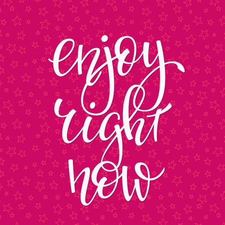 Enjoy right now quote lettering. Calligraphy inspiration graphic design typography element. Hand written postcard.