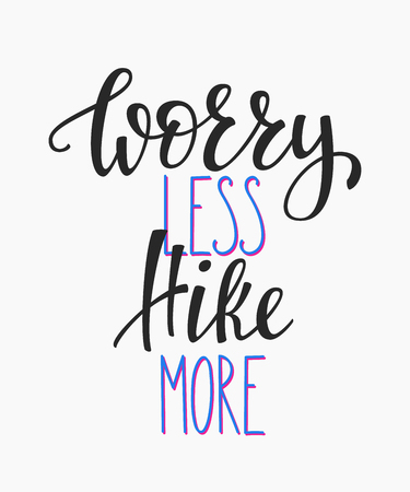 Worry less Hike more life style inspiration quotes lettering. Motivational quote typography. Vector Illustration