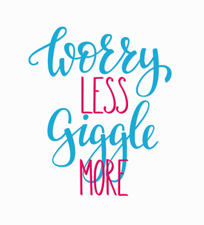 giggle: Worry less Giggle more quote lettering. Calligraphy inspiration graphic design typography element. Hand written postcard.