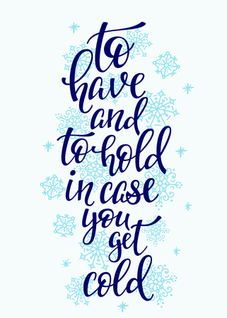 Have hold case you get cold Quote typography. Calligraphy style quote. Shop promotion motivation. Graphic design lifestyle lettering. Sketch hot drink inspiration. Street winter fall service Vektorové ilustrace