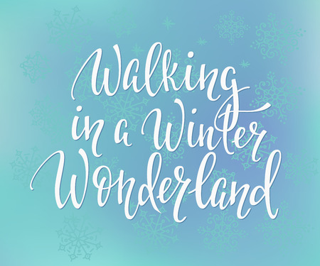 winter wonderland: Walking in a winter wonderland Quote typography. Calligraphy style. promotion motivation. Graphic design lifestyle lettering. Street winter fall service cafe Illustration