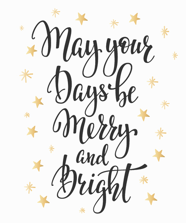 Christmas Happy New Year simple lettering. Calligraphy postcard or poster graphic design element. Hand written postcard. Photo overlay. May your days be merry and bright  イラスト・ベクター素材