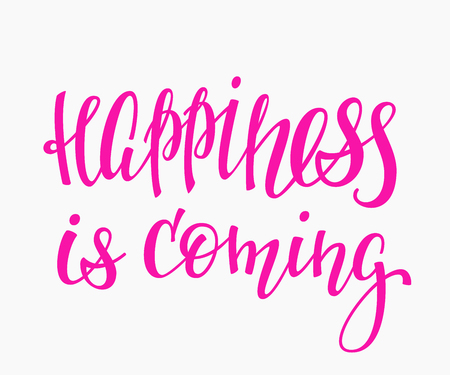cute graphic: Happiness is coming quote lettering. Calligraphy inspiration graphic design typography element. Hand written postcard. Cute simple sign. Illustration