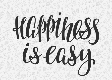 cute graphic: Happiness is easy quote lettering. Calligraphy inspiration graphic design typography element. Hand written postcard. Cute simple sign. Illustration