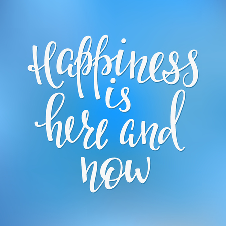 cute graphic: Happiness is here and now quote lettering. Calligraphy inspiration graphic design typography element. Hand written postcard. Cute simple sign.