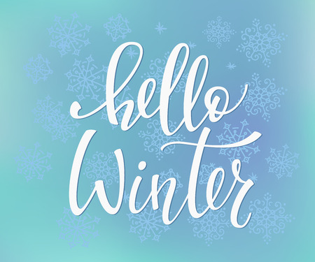 life style: Season life style inspiration quote lettering. Motivational typography. Calligraphy graphic design element. Hello Winter sign. Snow flakes Illustration