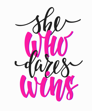 Lettering typography girl overlay. Motivational quote. Cute inspiration. Calligraphy postcard poster photo graphic design element. Hand written sign Princess party. She who dares wins. Feminism slogan