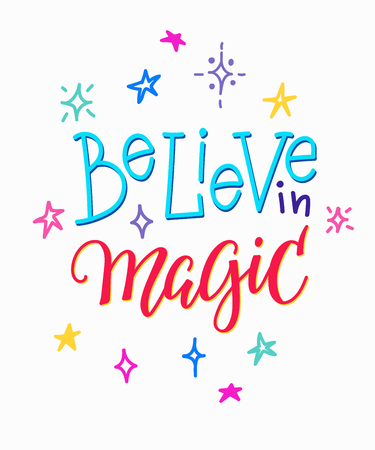 Believe in magic quote lettering. Calligraphy inspiration graphic design typography element. Illustration