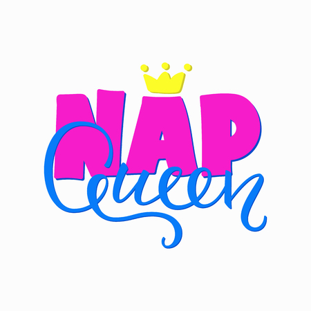Nap queen quote lettering. Calligraphy inspiration graphic design typography element. Hand written postcard. Cute simple vector sign.