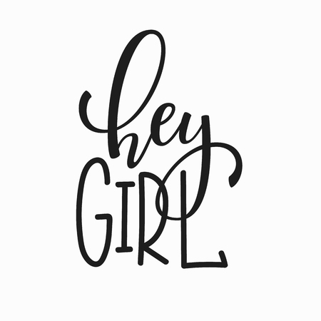 black family: Hey girl t-shirt quote lettering. Calligraphy inspiration graphic design typography element. Hand written postcard. Cute simple vector sign. Illustration