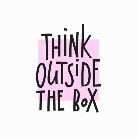 Think outside the box quote lettering. Calligraphy inspiration graphic design typography element. Hand written postcard. Cute simple vector sign. Stock Vector - 81916268
