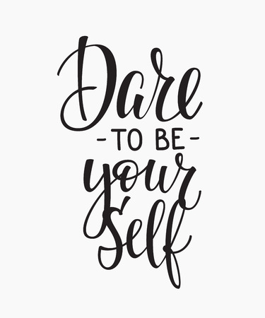 Dare to be yourself quote lettering. Calligraphy inspiration graphic design typography element. Hand written postcard. Cute simple vector sign. Stock Photo