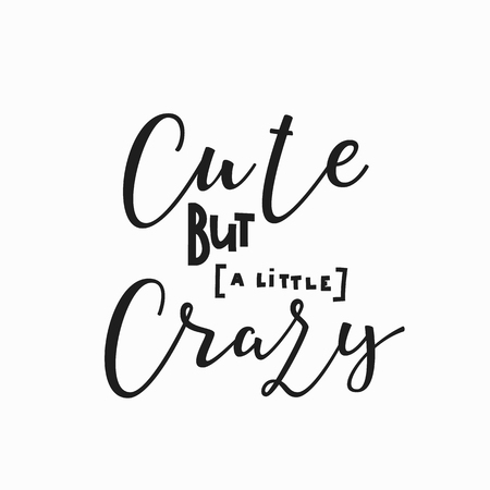 Cute But Crazy Girl Tshirt Quote Lettering Calligraphy Inspiration Unique Quotes Calligraphy