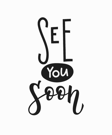 See you soon t-shirt quote lettering. Calligraphy inspiration graphic design typography element. Hand written postcard. Cute simple vector sign. Çizim