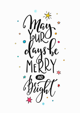 christmas postcard: May your days Merry Bright Santa Christmas Happy New Year simple lettering or Calligraphy postcard or poster graphic design element.