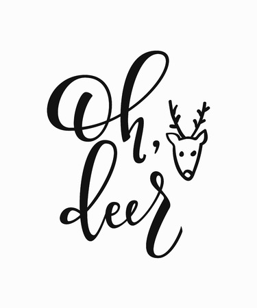 Oh Deer Merry Christmas Happy New Year simple lettering or Calligraphy postcard or poster graphic design element or Hand written sign. Illustration