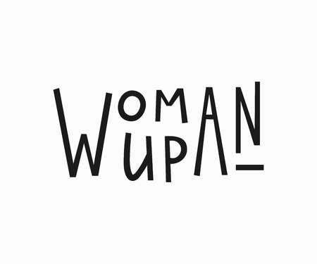 vintage postcard: Woman up t-shirt quote feminist lettering. Calligraphy inspiration graphic design typography element. Hand written card. Simple vector sign. Protest against patriarchy sexism misogyny female