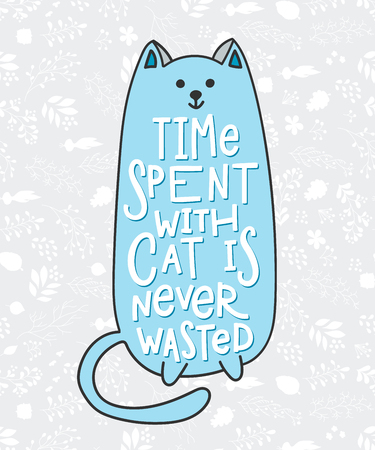 Time spent with cat is never wasted quote lettering. Calligraphy inspiration graphic design typography element. Hand written postcard. Cute simple vector sign. Stock Photo