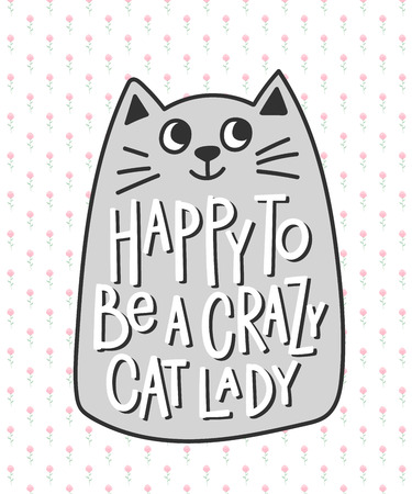 Cat Stock Quote Stunning Happy To Be A Crazy Cat Lady Quote Lettering Calligraphy