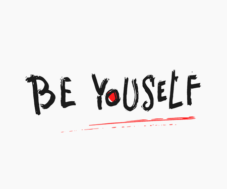 Be yourself abstract quote lettering. Calligraphy inspiration graphic design typography element. Hand written postcard. Cute simple vector sign grunge style. Textile print
