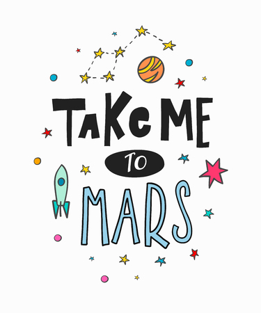 Take me to mars space universe love romantic space travel cosmos astronomy quote lettering. Calligraphy inspiration graphic design typography element. Hand written postcard Cute simple vector sign