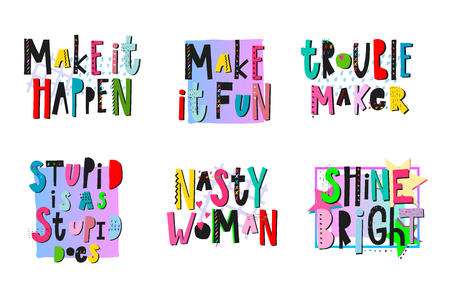 Trouble maker shirt quote collage lettering. Calligraphy inspiration graphic design typography element. Hand written card. Simple vector sign Make fun happen Stupid is as does Nasty woman Shine bright