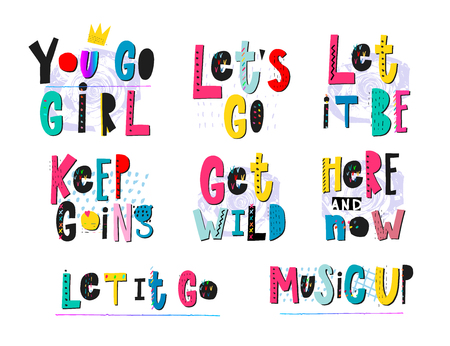 Go girl Let it be Get wild Keep going Here and now Music up quote lettering. Calligraphy graphic design typography element. Hand drawn postcard. Cute simple vector sign cutout style. Textile print Illusztráció