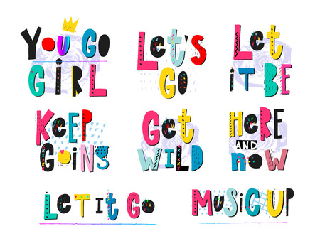 Go girl Let it be Get wild Keep going Here and now Music up quote lettering. Calligraphy graphic design typography element. Hand drawn postcard. Cute simple vector sign cutout style. Textile print Stock fotó