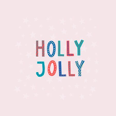 Holly Jolly Happy New Year Merry Christmas simple lettering postcard. Calligraphy card sticker graphic design element. Hand written sign. Photo Winter Holidays vector. Festive Santa stars colorful joy