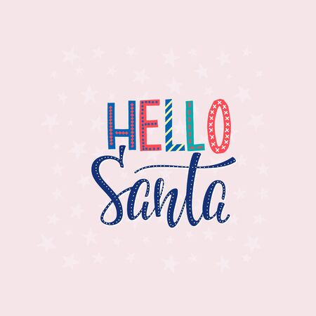 Hello Santa Happy New Year Merry Christmas simple lettering postcard. Calligraphy card sticker graphic design element. Hand written sign. Photo overlay Winter Holidays vector. Festive colorful stars Çizim