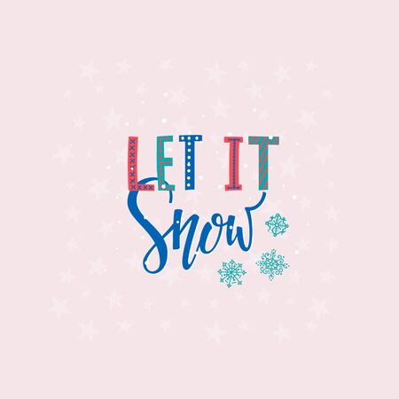 Let it snow Happy New Year Merry Christmas simple lettering postcard. Calligraphy card sticker graphic design element. Hand written sign. Photo overlay Winter Holidays vector. Festive Santa stars joy Stok Fotoğraf