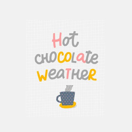 Hot chocolate weather season winter illustration Drink sign cup lettering. Cute, simple vector for postcard graphic design Hand written paper cutout letters geometric style print. Mug Shop promotion Banco de Imagens