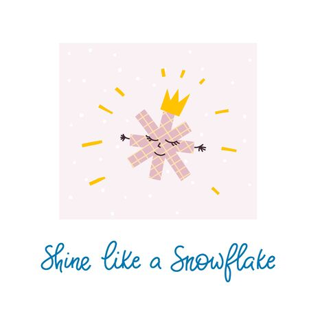 Shine like snowflake princess smile Christmas simple card. Winter Holidays vector. Paper postcard graphic design element. Cute Hand written primitive small sign. Kids drawing Children made cutout art