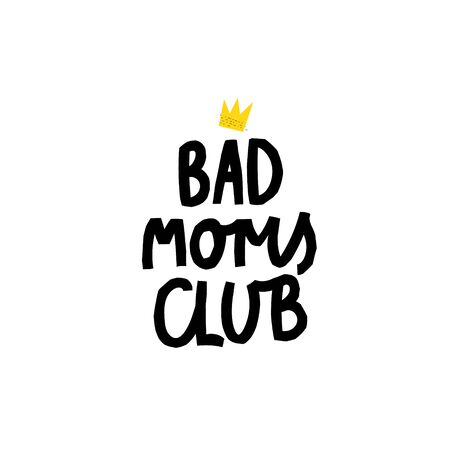 Bad Moms Club Girl power crown quote feminist lettering. Calligraphy inspiration graphic design typography element. Hand written card. Simple vector sign Protest patriarchy sexism misogyny female