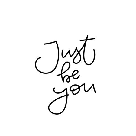 Just be you Girl power quote feminist lettering. Calligraphy inspiration graphic design typography element. Hand written card. Simple vector sign Protest patriarchy sexism misogyny female