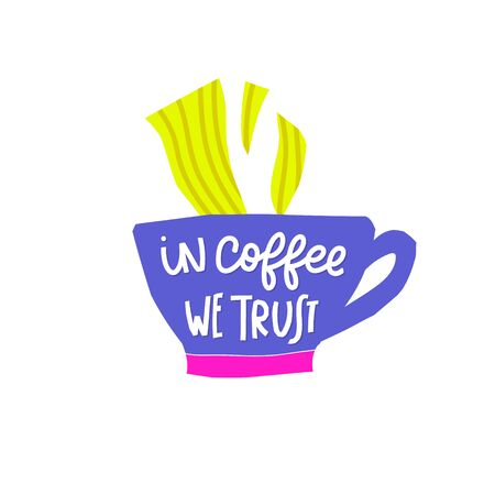 In Coffee we trust abstract color quote lettering. Calligraphy inspiration graphic design typography element. Hand written postcard Cute simple vector sign paper cutout letters geometric style print