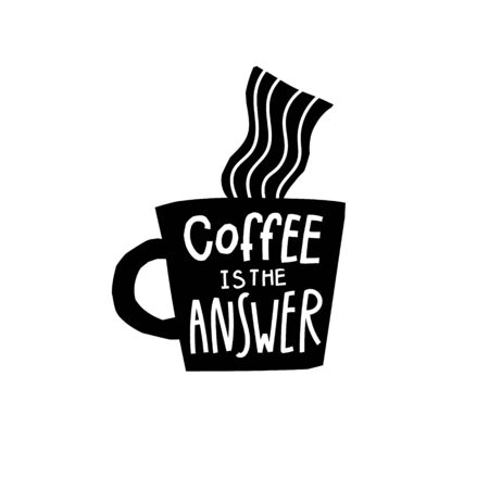 Coffee answer abstract black wite quote lettering. Calligraphy inspiration graphic design typography element. Hand written postcard Cute simple vector sign paper cutout letters geometric style print