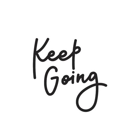 Keep going quote lettering. Calligraphy inspiration graphic design typography element. Hand written postcard. Cute simple black vector sign letters geometric rough style print Vectores
