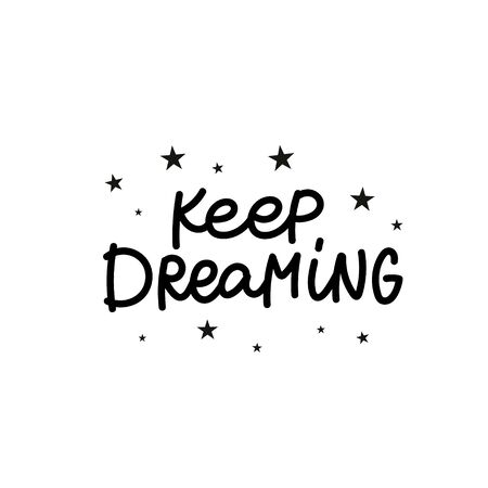 Keep dreaming stars enjoy quote lettering. Calligraphy inspiration graphic design typography element. Hand written postcard. Cute simple black vector sign letters flourishes point Vector Illustration