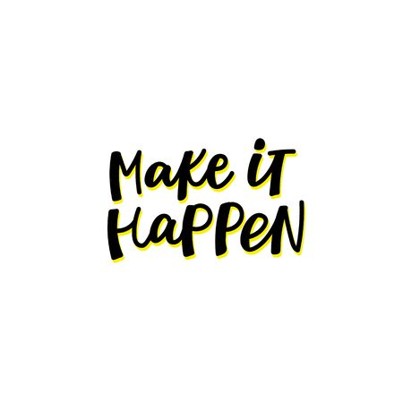 Make it happen enjoy quote lettering. Calligraphy inspiration graphic design typography element. Hand written postcard. Cute simple black vector sign letters flourishes point