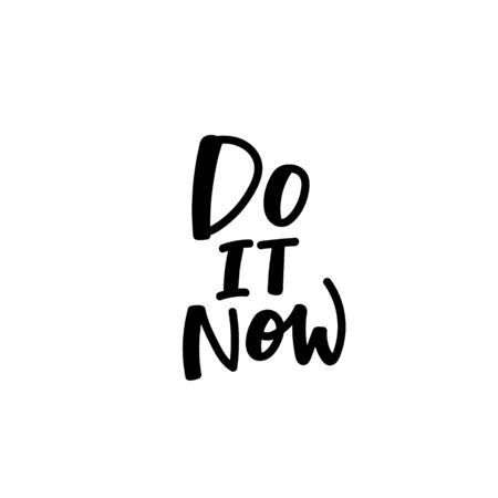 Do it now enjoy quote lettering. Calligraphy inspiration graphic design typography element. Hand written postcard. Cute simple black vector sign letters flourishes point