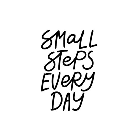 Small step every day support quote lettering. Calligraphy inspiration graphic design typography element. Hand written postcard. Cute simple black vector sign letters flourishes point