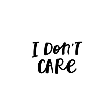 I dont care enjoy quote lettering. Calligraphy inspiration graphic design typography element. Hand written postcard. Cute simple black vector sign letters flourishes point