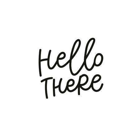 Hello there quote lettering. Calligraphy inspiration graphic design typography element. Hand written postcard. Cute simple black vector sign point flourishes