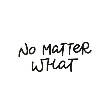 No matter what enjoy quote lettering. Calligraphy inspiration graphic design typography element. Hand written postcard. Cute simple black vector sign letters flourishes point