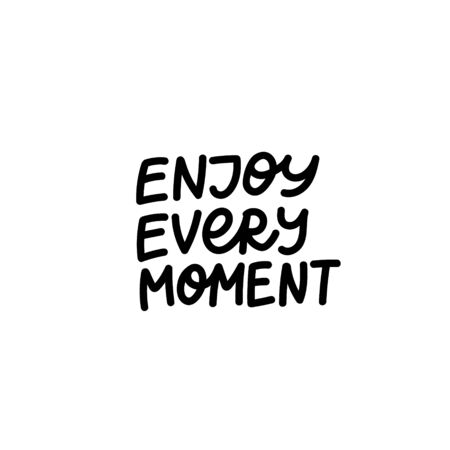 Enjoy every moment enjoy quote lettering. Calligraphy inspiration graphic design typography element. Hand written postcard. Cute simple black vector sign letters flourishes point Illustration