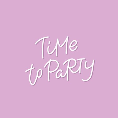 Time to party pink quote lettering. Calligraphy inspiration graphic design typography element. Hand written postcard. Cute simple black vector sign Illustration