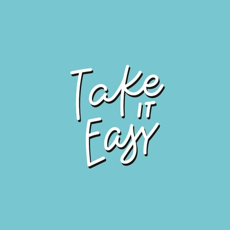 Take it easy green quote lettering. Calligraphy inspiration graphic design typography element. Hand written postcard. Cute simple black vector sign