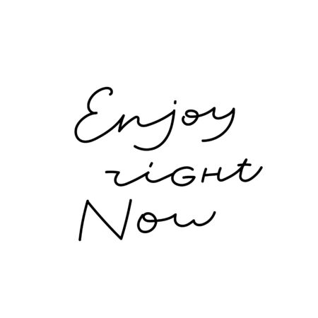 Enjoy right now quote lettering. Calligraphy inspiration graphic design typography element. Hand written postcard. Cute simple black vector sign